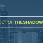 Out of the Shadows - Event